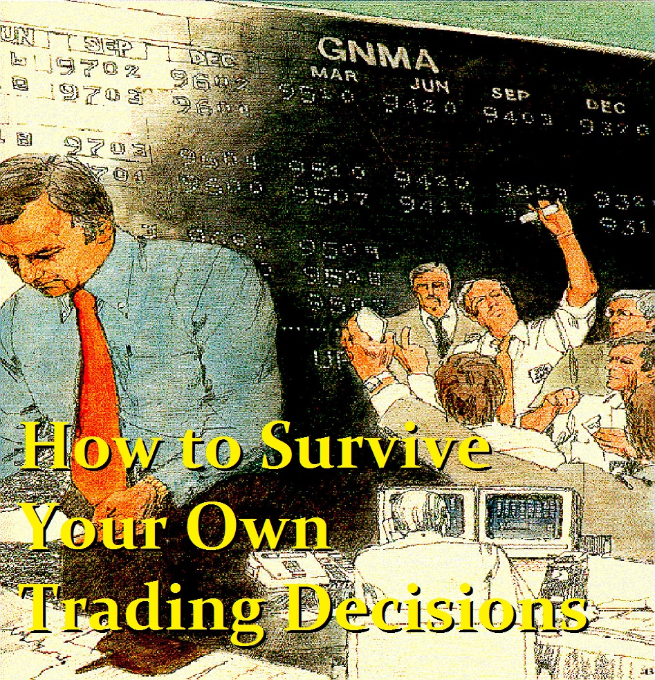 HowToSurviveYourOwnTradingDecisions