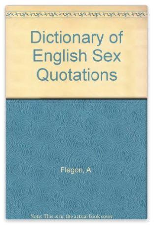 dictionary-of-english-sex-quotations-alex-flegon