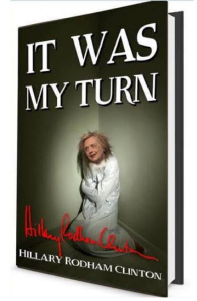 Hillary-it-was-my-turn.jpg